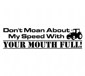 Dont Moan About My Speed Sticker